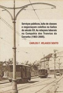 2.-COLECCIÓN MONOGRAFIAS | SERVIÇOS PÚBLICOS, LUITA DE CLASSE ... NA COMPANHIA DE TRANVIAS DA CORUNHA (2014 | 101pp.)